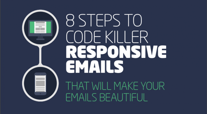 8 STEPS TO CODE KILLER RESPONSIVE EMAILS