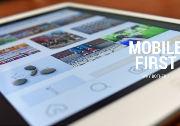 Mobile First... Why Bother ?